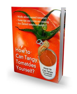Product picture How to can tangy tomatoes yourself + Gift